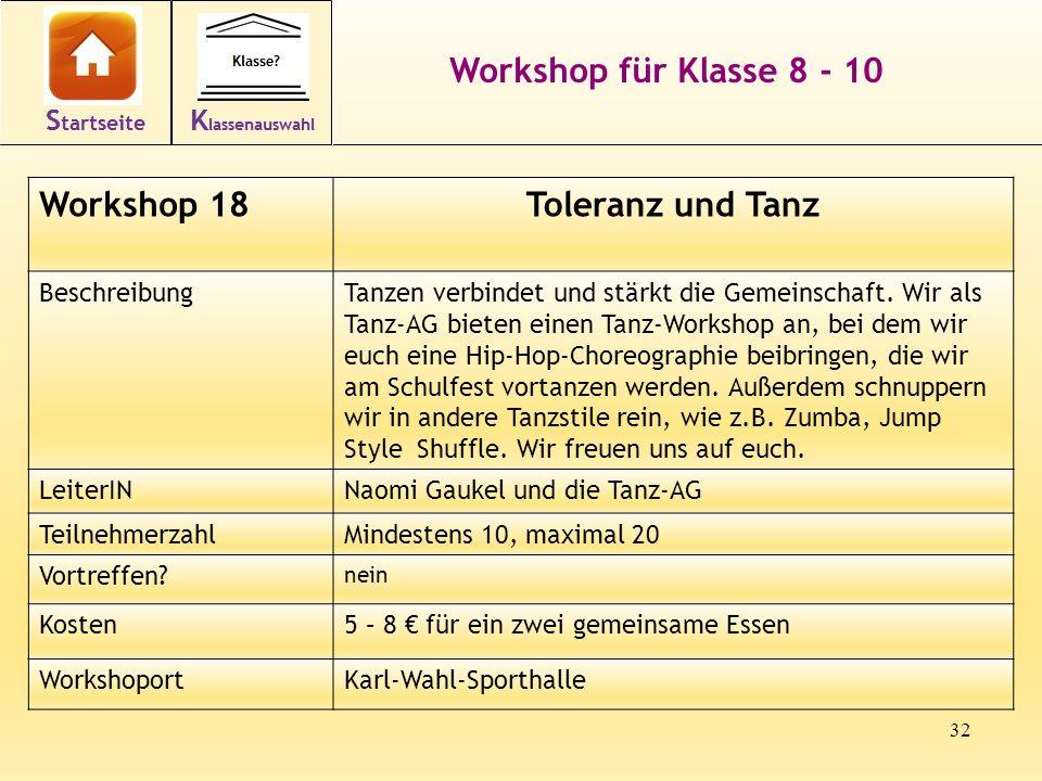 32 Workshop für Klasse 8 - 10 Workshop 18Toleranz und Tanz BeschreibungTanzen verbindet und stärkt die Gemeinschaft.