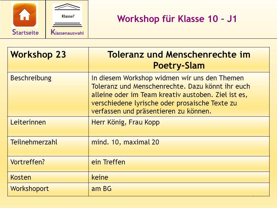 37 Workshop für Klasse 10 – J1 Workshop 23Toleranz und Menschenrechte im Poetry-Slam BeschreibungIn diesem Workshop widmen wir uns den Themen Toleranz und Menschenrechte.