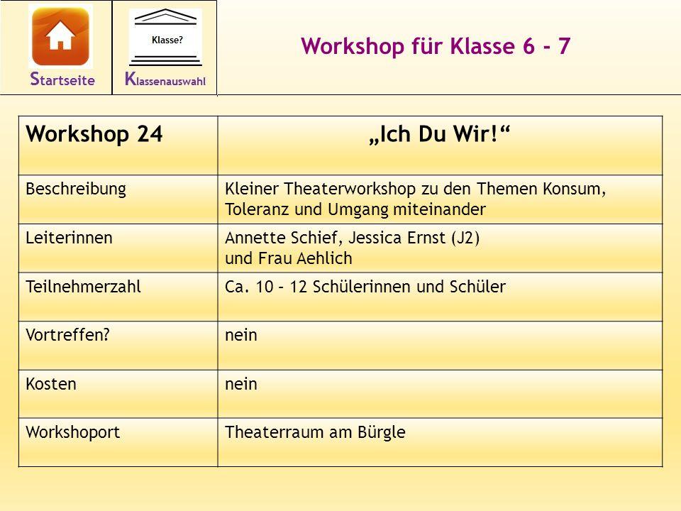"""Workshop für Klasse 6 - 7 Workshop 24""""Ich Du Wir! BeschreibungKleiner Theaterworkshop zu den Themen Konsum, Toleranz und Umgang miteinander LeiterinnenAnnette Schief, Jessica Ernst (J2) und Frau Aehlich TeilnehmerzahlCa."""