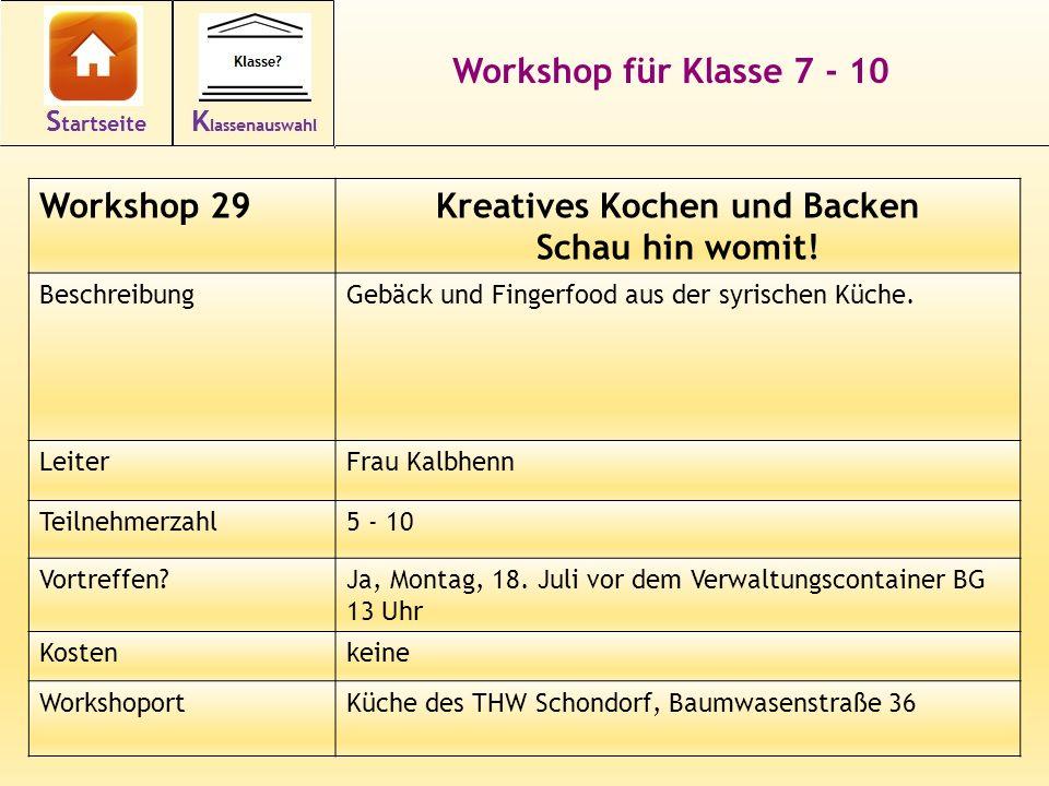 Workshop für Klasse 7 - 10 Workshop 29Kreatives Kochen und Backen Schau hin womit.