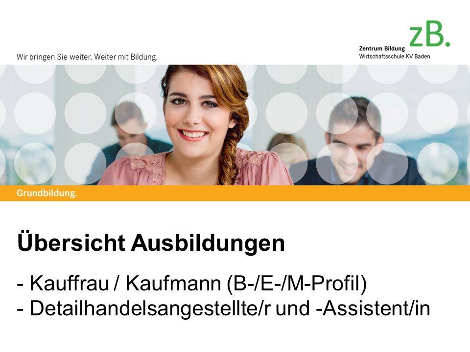 Übersicht Ausbildungen - Kauffrau / Kaufmann (B-/E-/M-Profil) - Detailhandelsangestellte/r und -Assistent/in