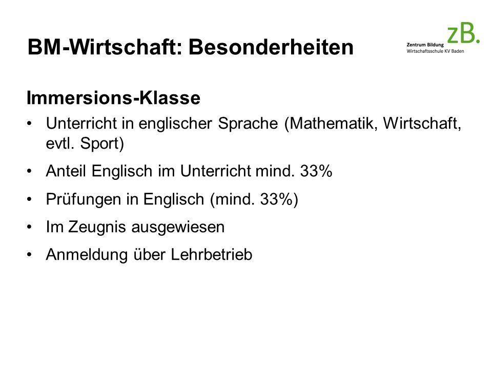 BM-Wirtschaft: Besonderheiten Immersions-Klasse Unterricht in englischer Sprache (Mathematik, Wirtschaft, evtl.
