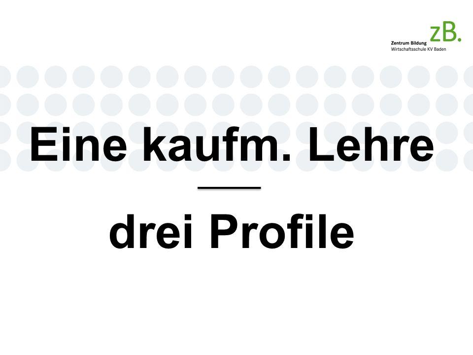 Eine kaufm. Lehre drei Profile
