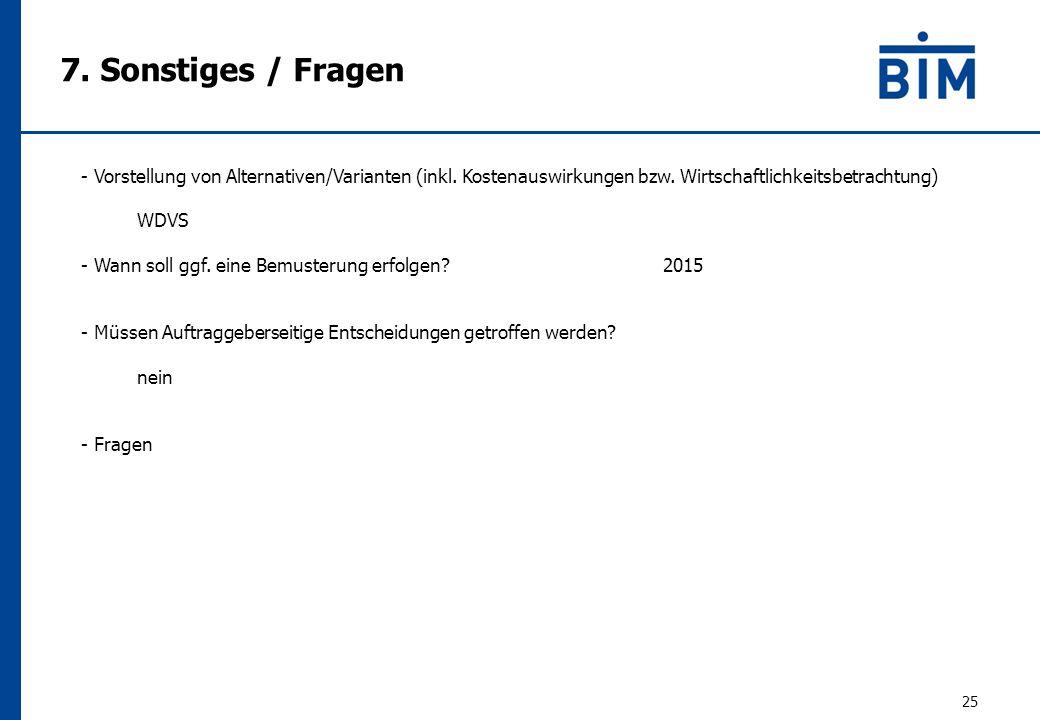 7. Sonstiges / Fragen 25 - Vorstellung von Alternativen/Varianten (inkl.