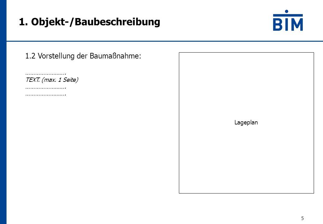 1. Objekt-/Baubeschreibung 5 1.2 Vorstellung der Baumaßnahme: …………………….