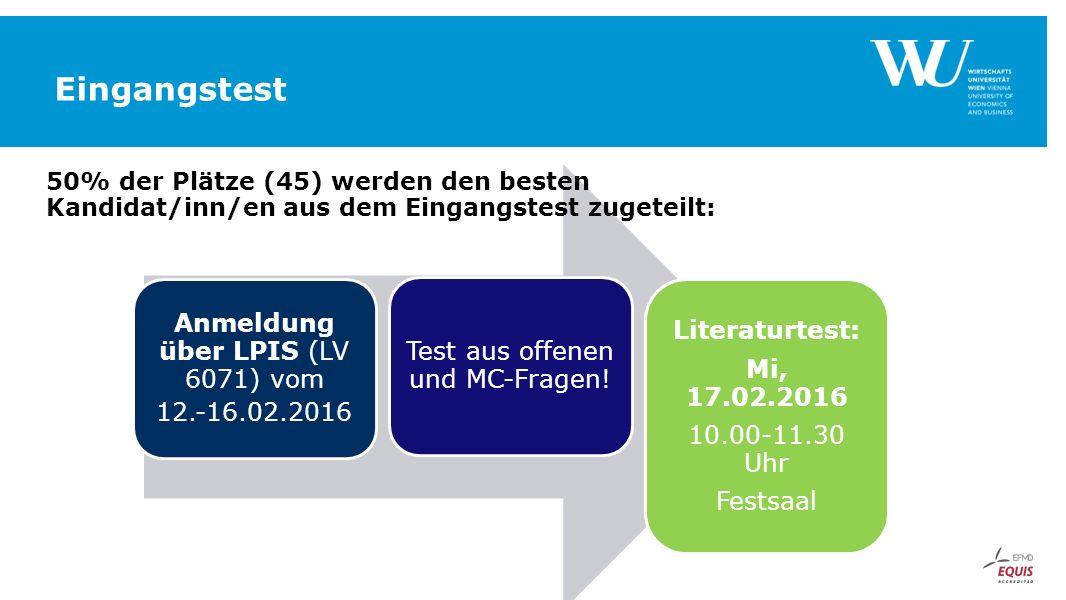 Anmeldung über LPIS (LV 6071) vom 12.-16.02.2016 Test aus offenen und MC-Fragen! Literaturtest: Mi, 17.02.2016 10.00-11.30 Uhr Festsaal Eingangstest 5