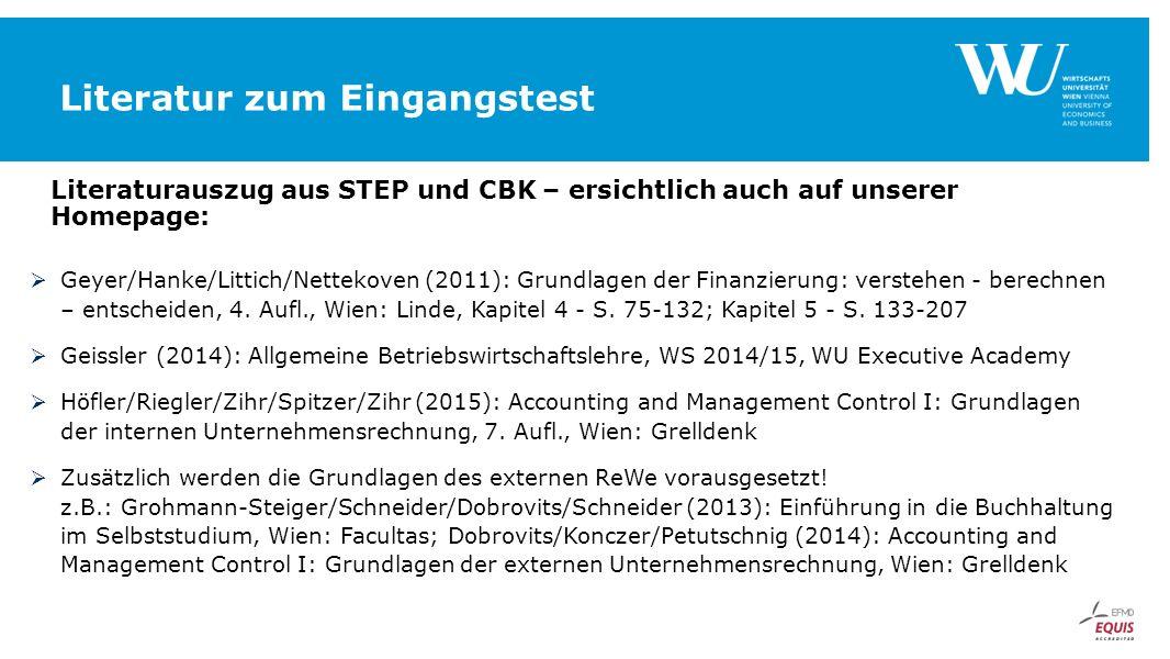 Literatur zum Eingangstest Literaturauszug aus STEP und CBK – ersichtlich auch auf unserer Homepage:  Geyer/Hanke/Littich/Nettekoven (2011): Grundlag
