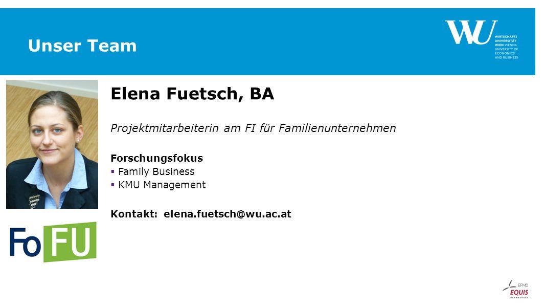 Unser Team Elena Fuetsch, BA Projektmitarbeiterin am FI für Familienunternehmen Forschungsfokus  Family Business  KMU Management Kontakt: elena.fuet