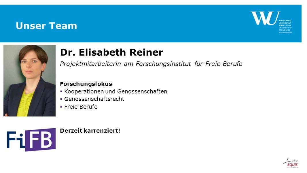 Unser Team Dr. Elisabeth Reiner Projektmitarbeiterin am Forschungsinstitut für Freie Berufe Forschungsfokus  Kooperationen und Genossenschaften  Gen