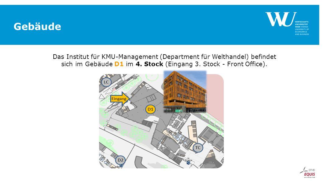 Gebäude Das Institut für KMU-Management (Department für Welthandel) befindet sich im Gebäude D1 im 4. Stock (Eingang 3. Stock - Front Office).