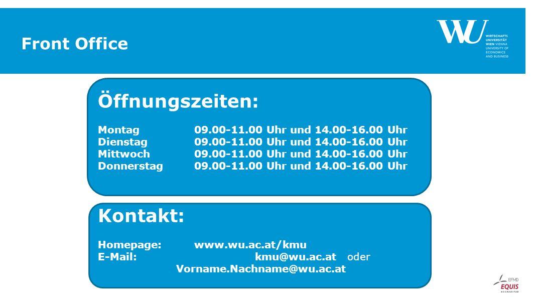 Front Office Öffnungszeiten: Montag 09.00-11.00 Uhr und 14.00-16.00 Uhr Dienstag09.00-11.00 Uhr und 14.00-16.00 Uhr Mittwoch09.00-11.00 Uhr und 14.00-
