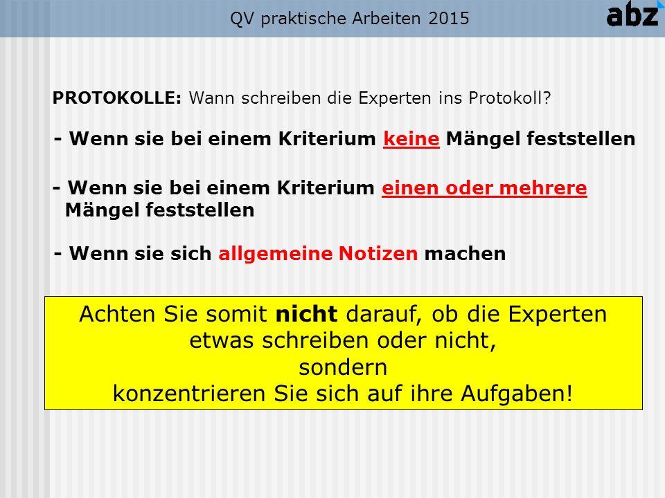 - Wenn sie bei einem Kriterium keine Mängel feststellen PROTOKOLLE: Wann schreiben die Experten ins Protokoll? Achten Sie somit nicht darauf, ob die E