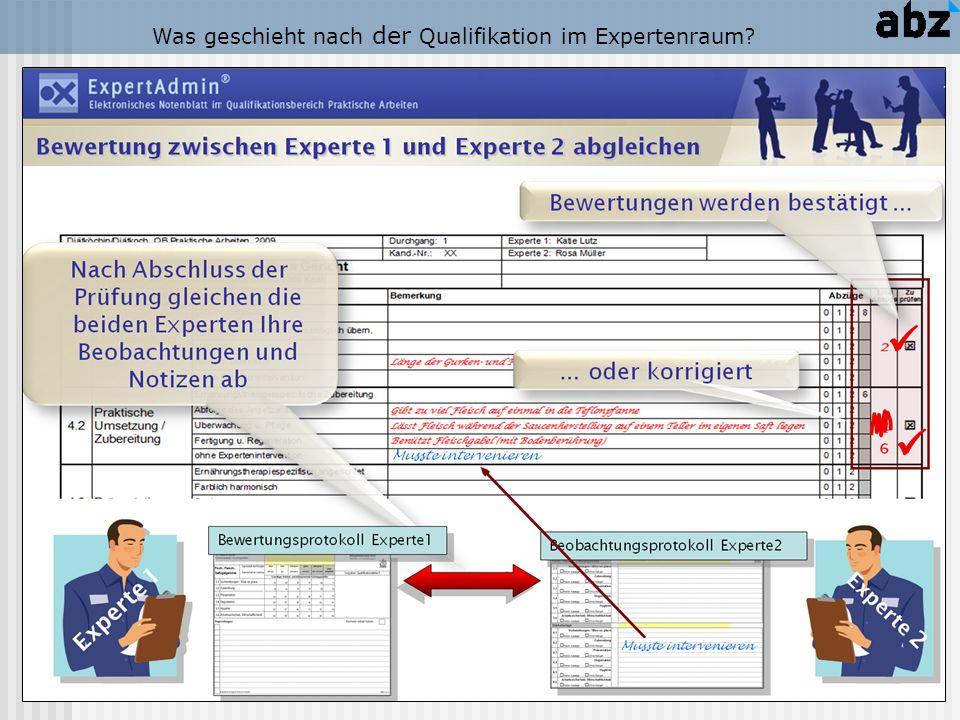 Experte 1 Was geschieht nach der Qualifikation im Expertenraum?