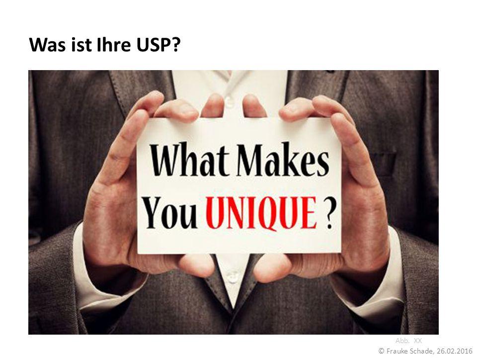 Was ist Ihre USP? Abb. XX © Frauke Schade, 26.02.2016