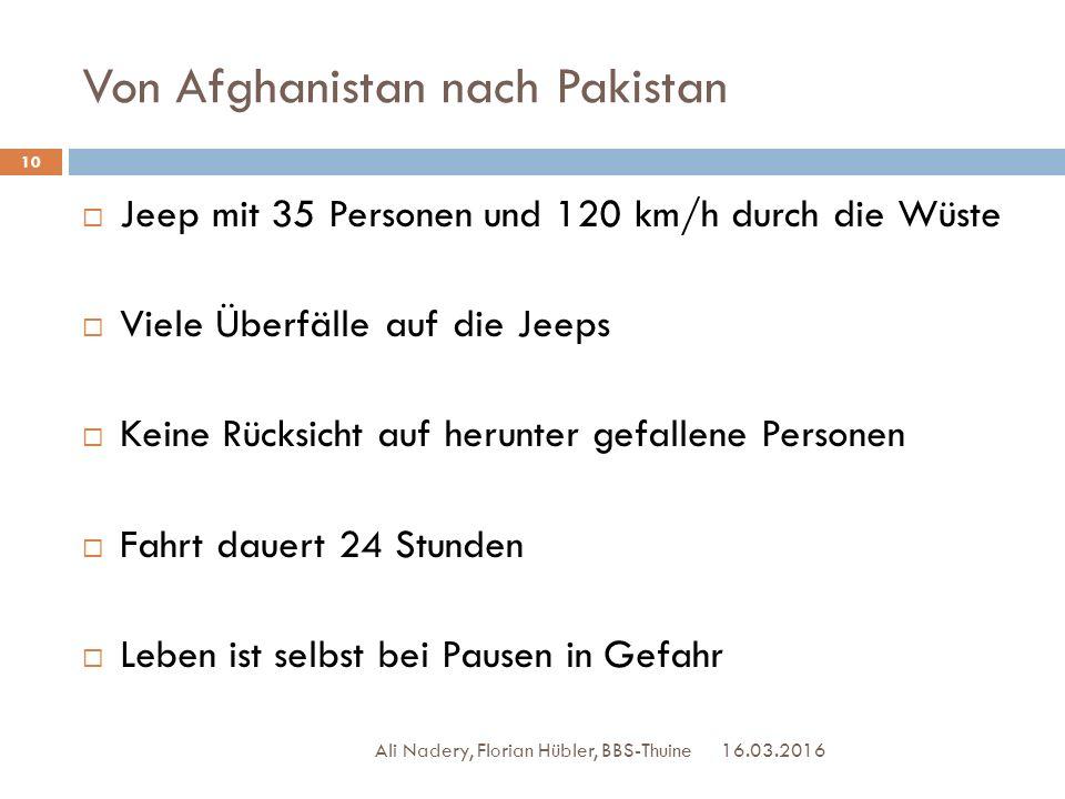 Von Afghanistan nach Pakistan 16.03.2016 Ali Nadery, Florian Hübler, BBS-Thuine 10  Jeep mit 35 Personen und 120 km/h durch die Wüste  Viele Überfäl