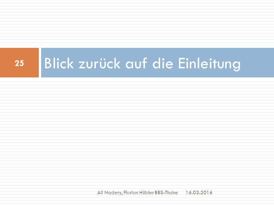 Blick zurück auf die Einleitung 16.03.2016 25 Ali Nadery, Florian Hübler BBS-Thuine