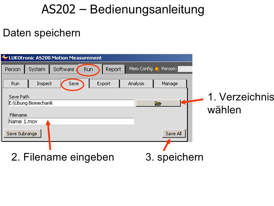 AS202 – Bedienungsanleitung Daten speichern 2. Filename eingeben3. speichern 1. Verzeichnis wählen