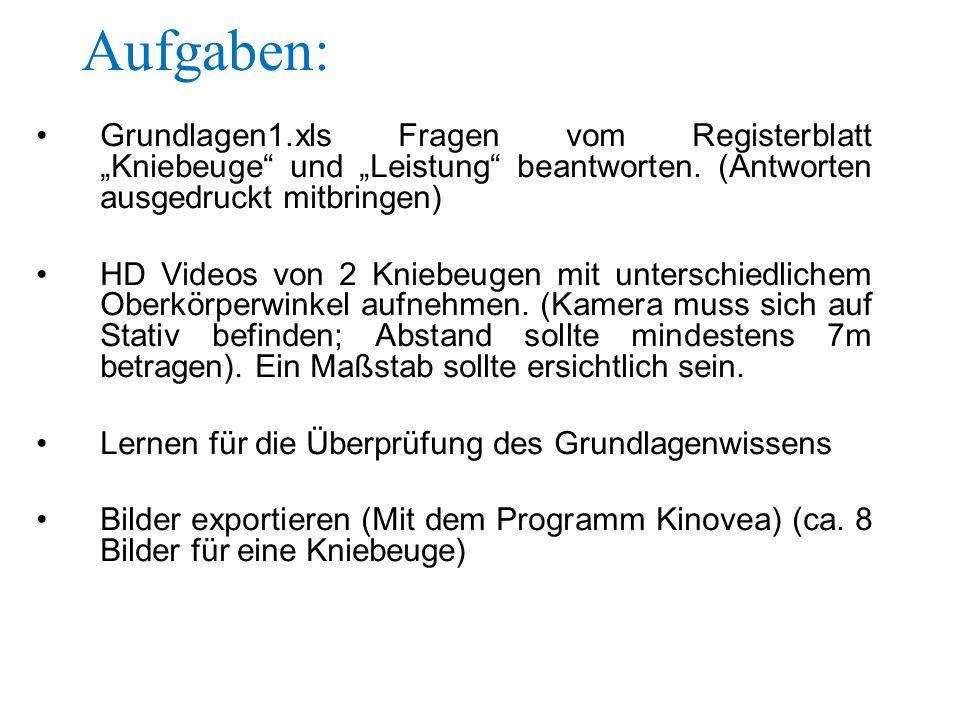 """Aufgaben: Grundlagen1.xls Fragen vom Registerblatt """"Kniebeuge"""" und """"Leistung"""" beantworten. (Antworten ausgedruckt mitbringen) HD Videos von 2 Kniebeug"""