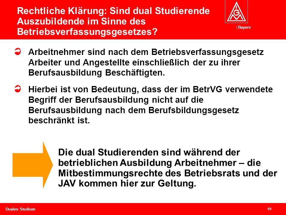 Bayern 10 Duales Studium Rechtliche Klärung: Sind dual Studierende Auszubildende im Sinne des Betriebsverfassungsgesetzes.