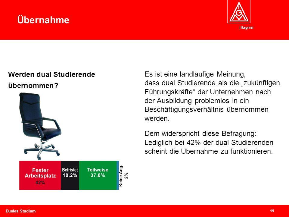 """Bayern 19 Duales Studium Es ist eine landläufige Meinung, dass dual Studierende als die """"zukünftigen Führungskräfte der Unternehmen nach der Ausbildung problemlos in ein Beschäftigungsverhältnis übernommen werden."""