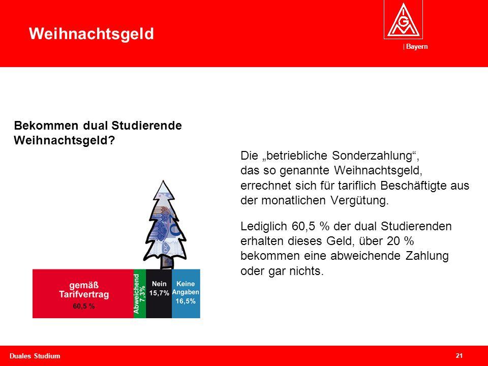 """Bayern 21 Duales Studium Die """"betriebliche Sonderzahlung , das so genannte Weihnachtsgeld, errechnet sich für tariflich Beschäftigte aus der monatlichen Vergütung."""