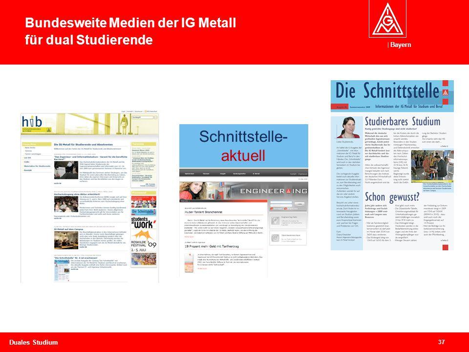 Bayern 37 Duales Studium Bundesweite Medien der IG Metall für dual Studierende Schnittstelle- aktuell