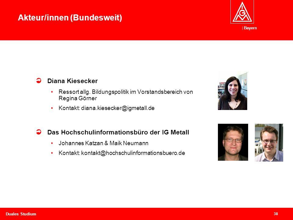 Bayern 38 Duales Studium Akteur/innen (Bundesweit) Diana Kiesecker Ressort allg.