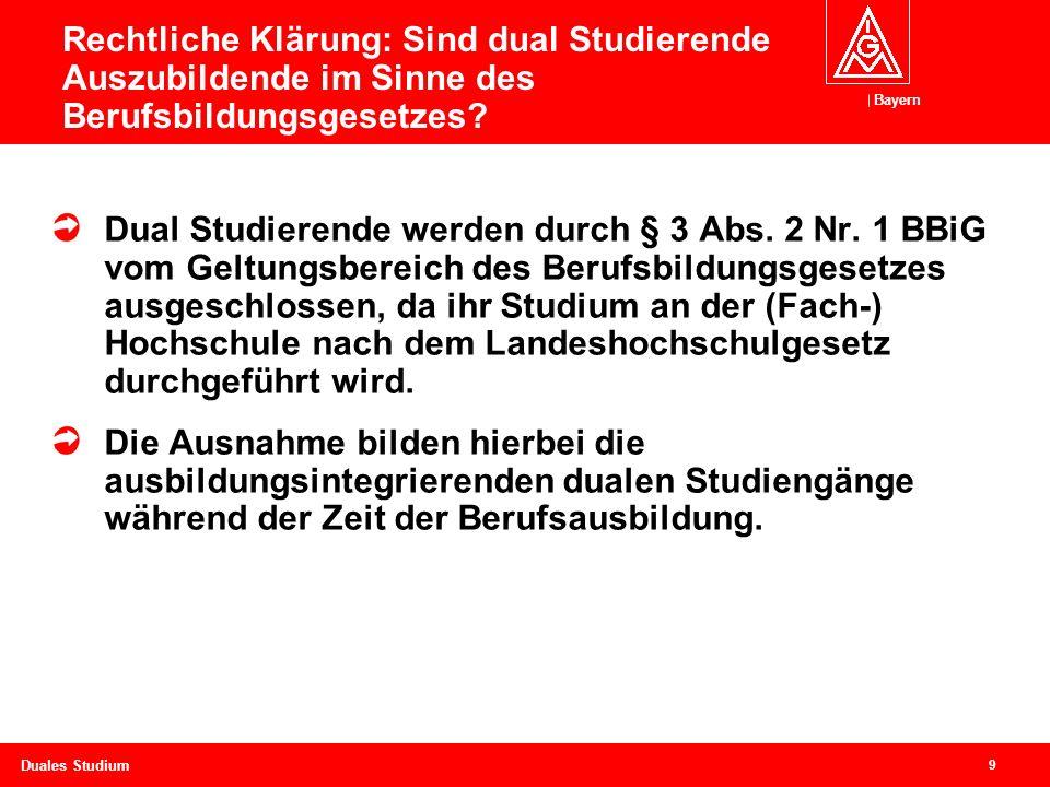 Bayern 9 Duales Studium Rechtliche Klärung: Sind dual Studierende Auszubildende im Sinne des Berufsbildungsgesetzes.