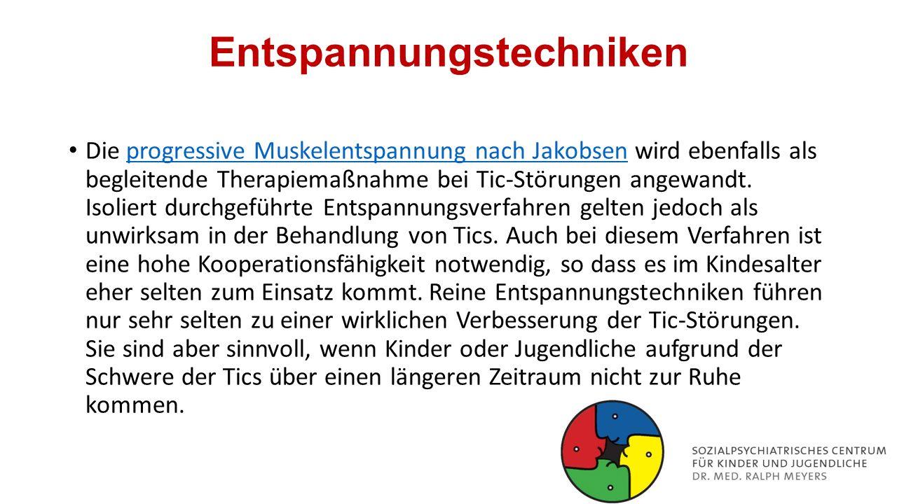 Entspannungstechniken Die progressive Muskelentspannung nach Jakobsen wird ebenfalls als begleitende Therapiemaßnahme bei Tic-Störungen angewandt. Iso