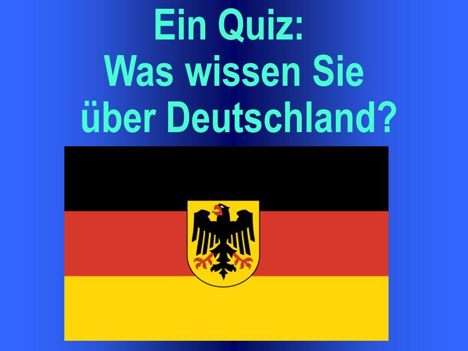Ein Quiz: Was wissen Sie über Deutschland