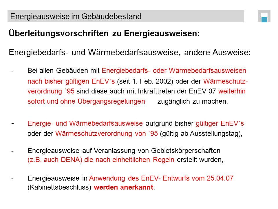 Überleitungsvorschriften zu Energieausweisen: Energiebedarfs- und Wärmebedarfsausweise, andere Ausweise: -Bei allen Gebäuden mit Energiebedarfs- oder