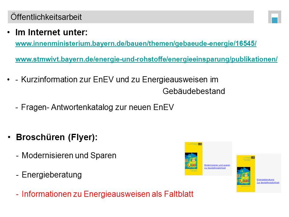Im Internet unter: www.innenministerium.bayern.de/bauen/themen/gebaeude-energie/16545/ www.stmwivt.bayern.de/energie-und-rohstoffe/energieeinsparung/p