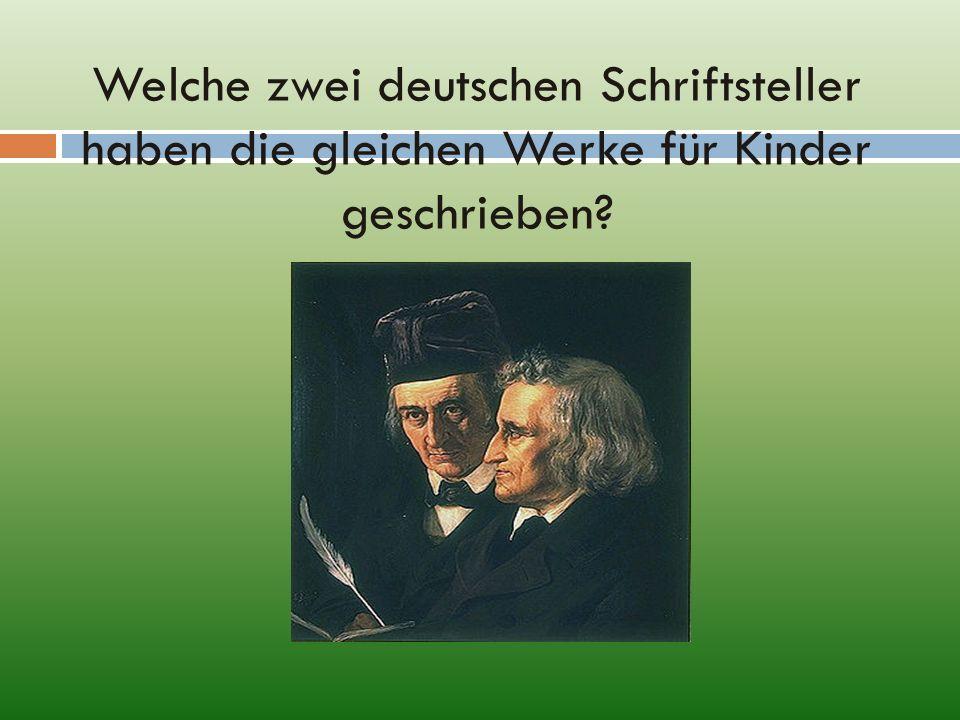 Welche zwei deutschen Schriftsteller haben die gleichen Werke für Kinder geschrieben?