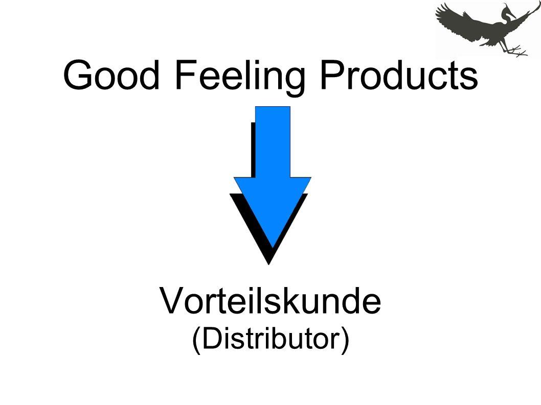 Good Feeling Products Vorteilskunde (Distributor)