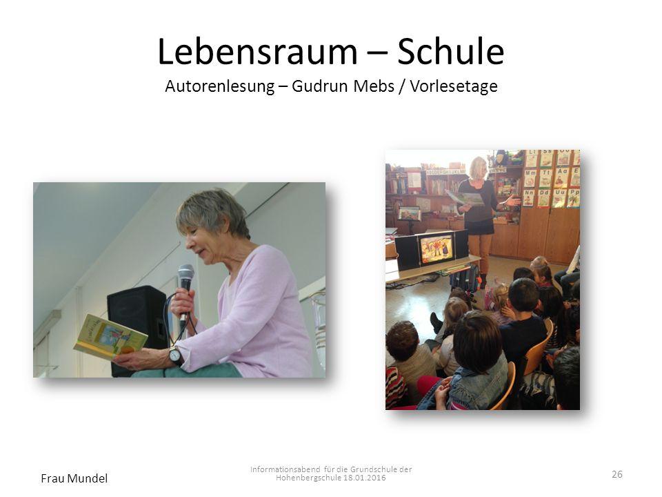 Lebensraum – Schule Autorenlesung – Gudrun Mebs / Vorlesetage Informationsabend für die Grundschule der Hohenbergschule 18.01.2016 Frau Mundel 26