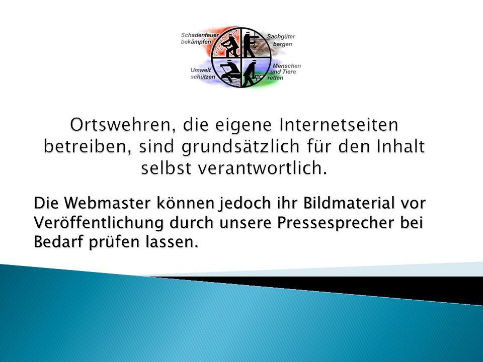 Die Webmaster können jedoch ihr Bildmaterial vor Veröffentlichung durch unsere Pressesprecher bei Bedarf prüfen lassen.