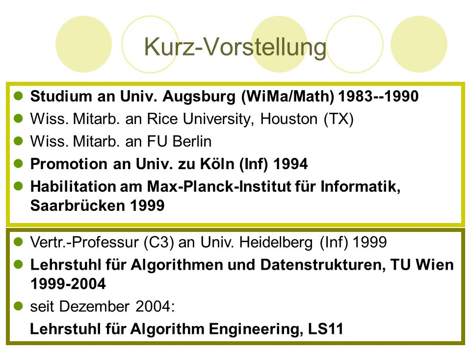 Kurz-Vorstellung Studium an Univ. Augsburg (WiMa/Math) 1983--1990 Wiss. Mitarb. an Rice University, Houston (TX) Wiss. Mitarb. an FU Berlin Promotion