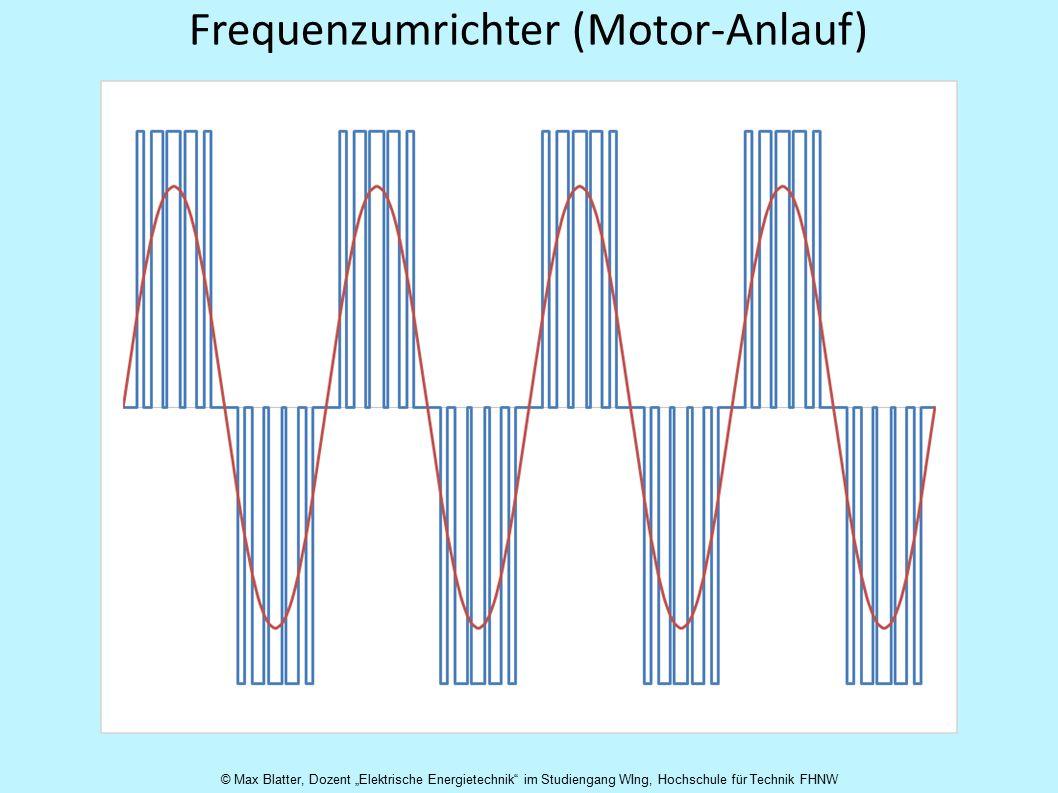 """Frequenzumrichter (Motor-Anlauf) © Max Blatter, Dozent """"Elektrische Energietechnik im Studiengang WIng, Hochschule für Technik FHNW"""