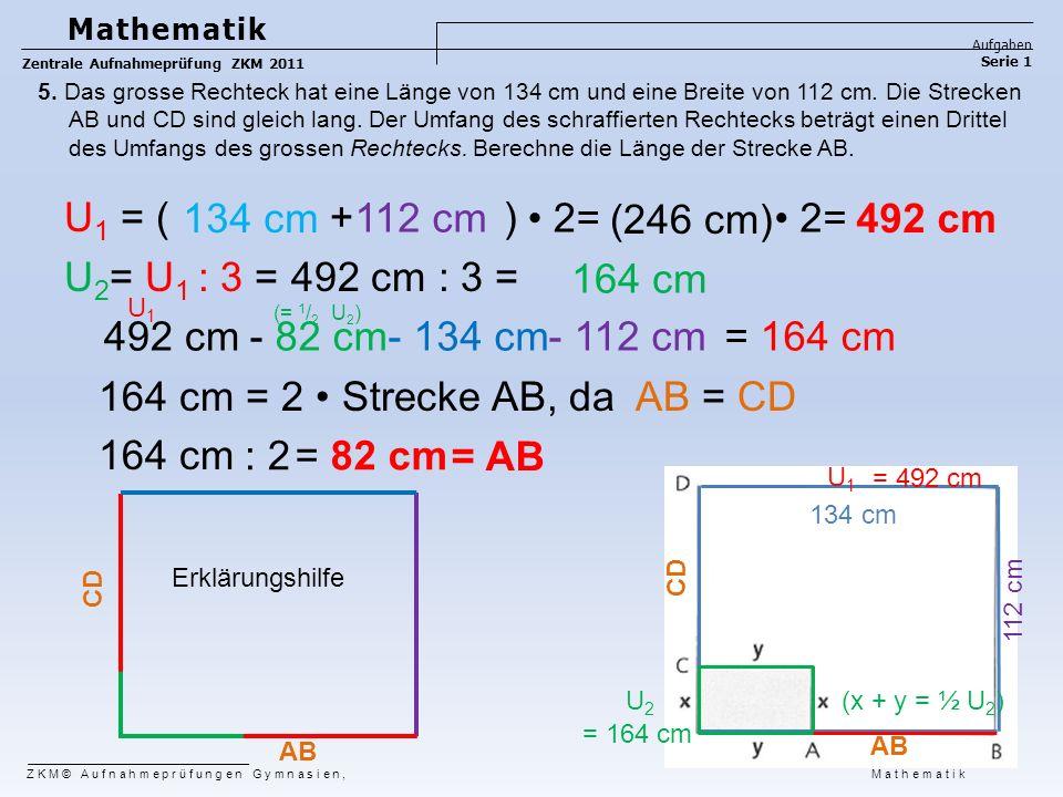5. Das grosse Rechteck hat eine Länge von 134 cm und eine Breite von 112 cm. Die Strecken AB und CD sind gleich lang. Der Umfang des schraffierten Rec