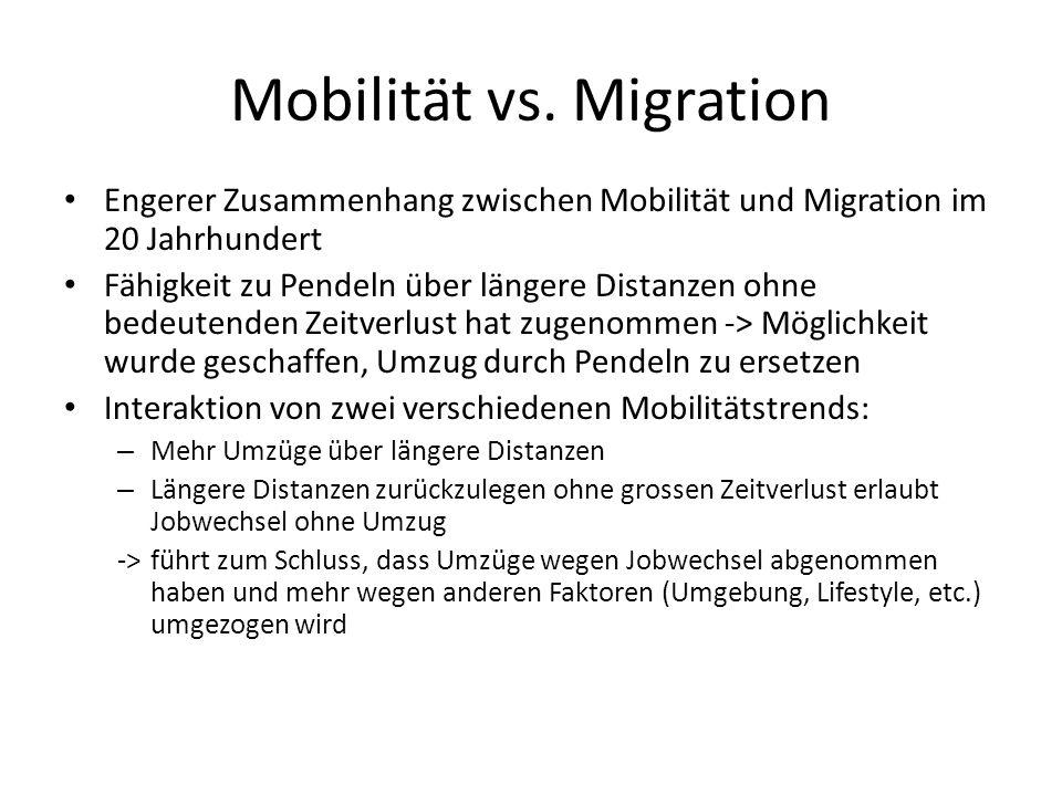 Mobilität vs. Migration Engerer Zusammenhang zwischen Mobilität und Migration im 20 Jahrhundert Fähigkeit zu Pendeln über längere Distanzen ohne bedeu