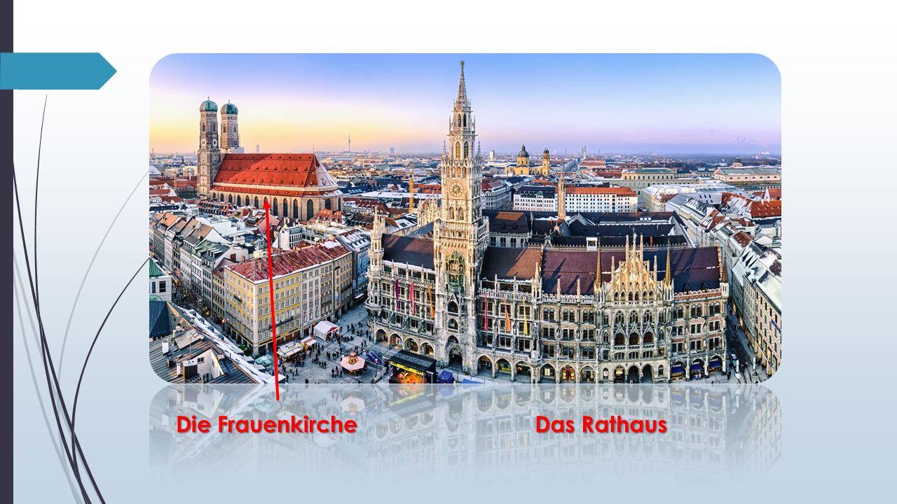 Das Rathaus Die Frauenkirche