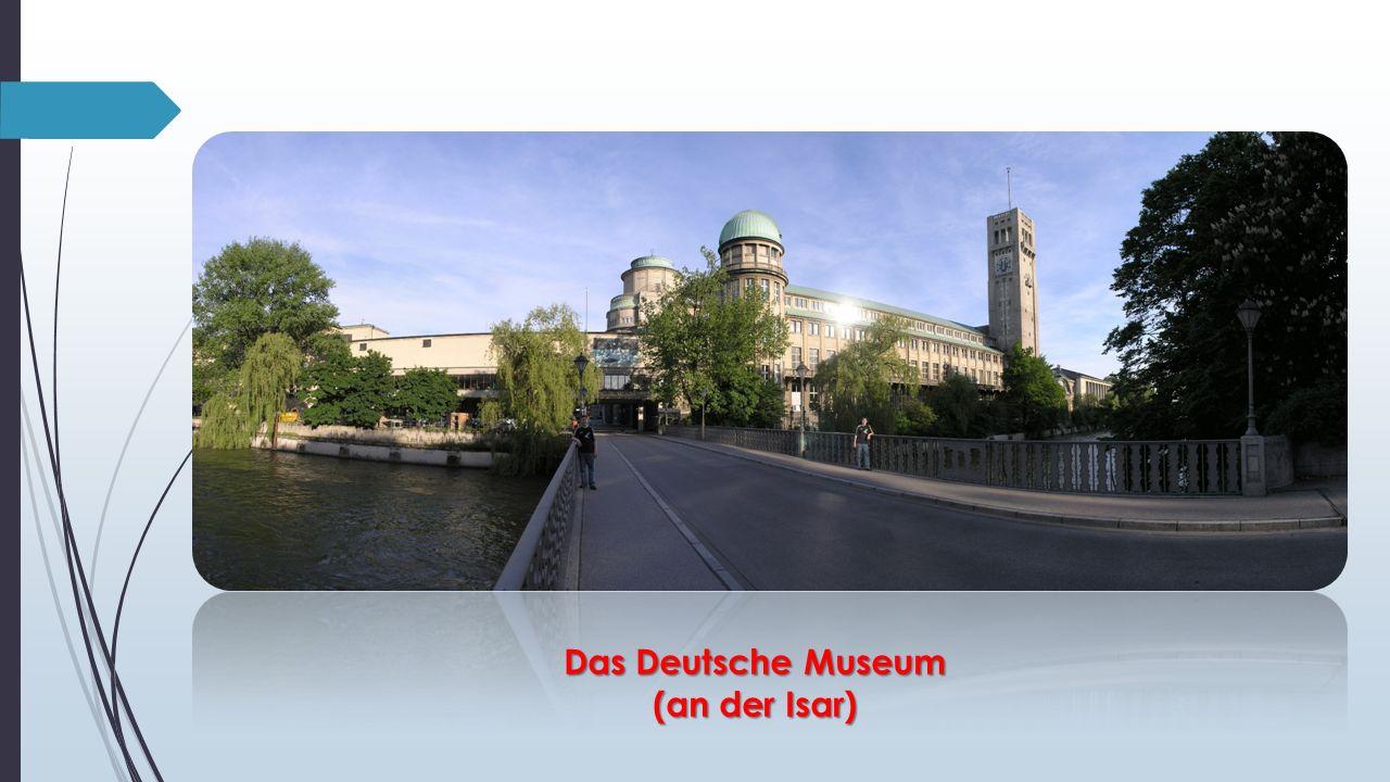 Das Deutsche Museum (an der Isar)