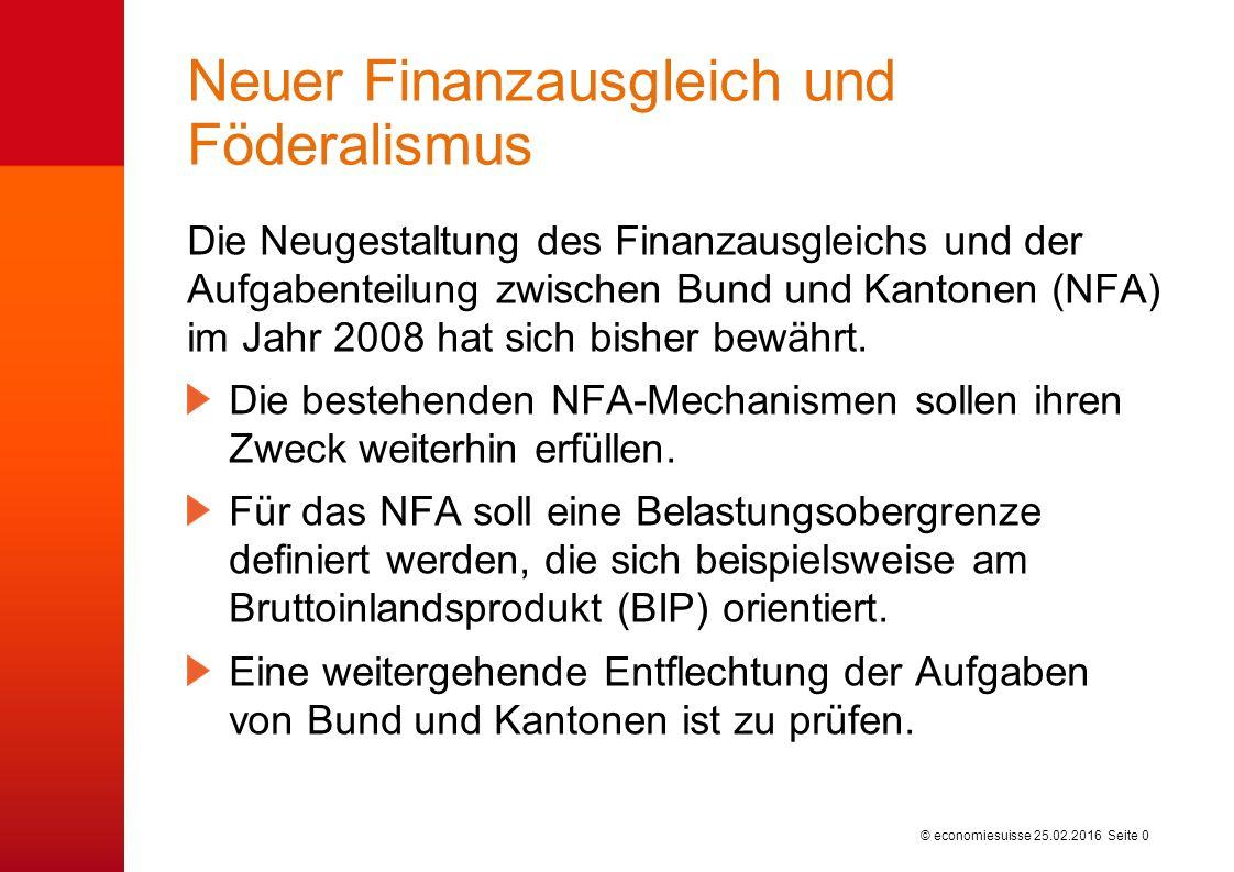© economiesuisse Neuer Finanzausgleich und Föderalismus Die Neugestaltung des Finanzausgleichs und der Aufgabenteilung zwischen Bund und Kantonen (NFA) im Jahr 2008 hat sich bisher bewährt.