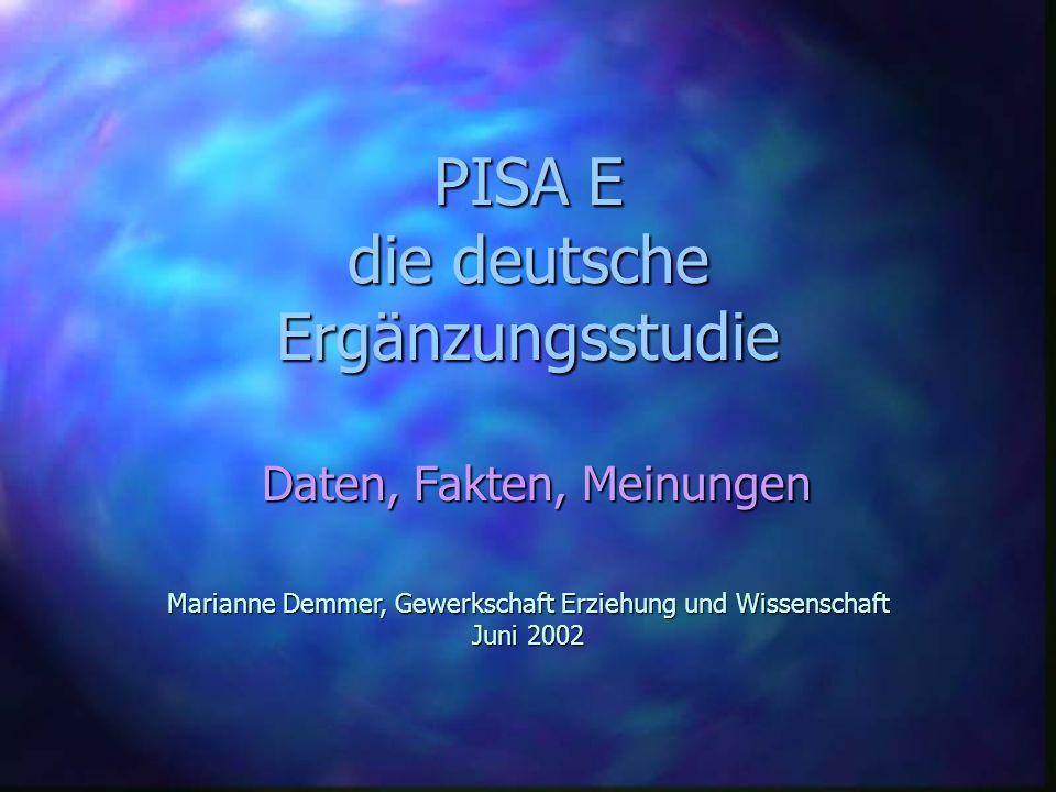 Zeitplan PISA E 25.06.2002 PISA-Konsortium informiert die Kultusminister Teil 1 Kurzbericht 27.06.2002 die KMK berät eine Stellungnahme die KMK informiert die Presse 27./28./29.06.2002 die GEW in Bund und Ländern muss erste Einschätzungen abgeben Ende Nov.2002 PISA-Konsortium legt vertiefende Berichte vor