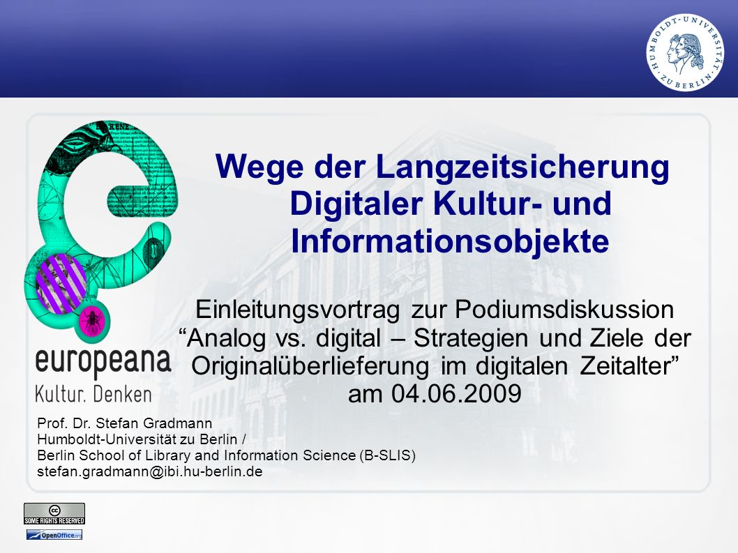 Wege der Langzeitsicherung Digitaler Kultur- und Informationsobjekte Einleitungsvortrag zur Podiumsdiskussion Analog vs.