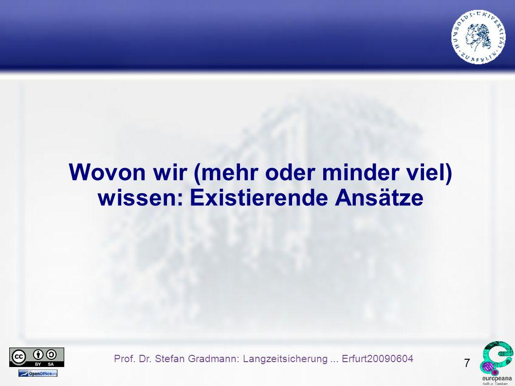 7 Prof. Dr. Stefan Gradmann: Langzeitsicherung...