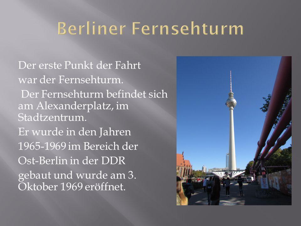 Der erste Punkt der Fahrt war der Fernsehturm.