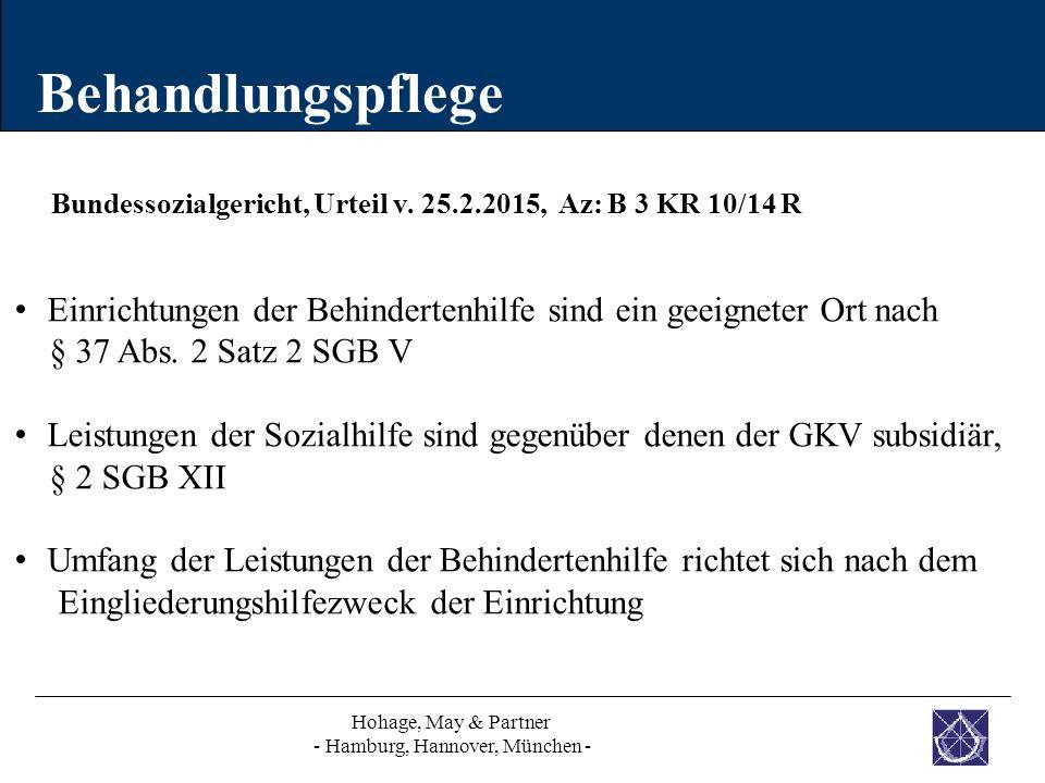 Behandlungspflege Hohage, May & Partner - Hamburg, Hannover, München - Bundessozialgericht, Urteil v. 25.2.2015, Az: B 3 KR 10/14 R Einrichtungen der