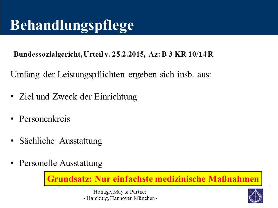 Behandlungspflege Hohage, May & Partner - Hamburg, Hannover, München - Bundessozialgericht, Urteil v. 25.2.2015, Az: B 3 KR 10/14 R Umfang der Leistun