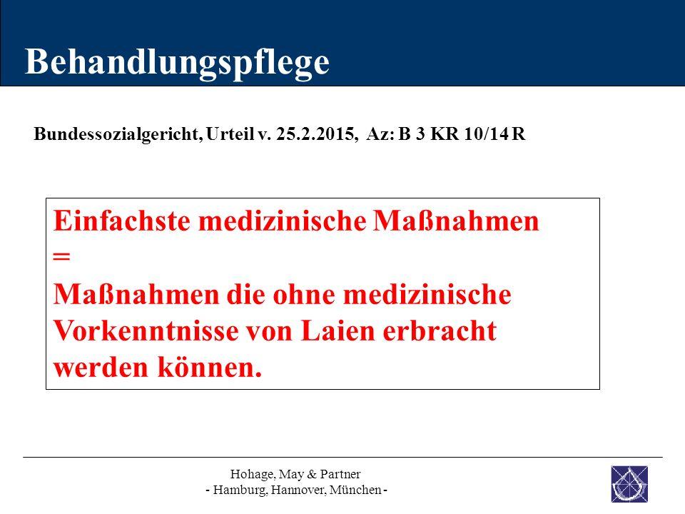 Behandlungspflege Hohage, May & Partner - Hamburg, Hannover, München - Bundessozialgericht, Urteil v. 25.2.2015, Az: B 3 KR 10/14 R Einfachste medizin